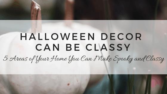 Classy and spooky halloween decor