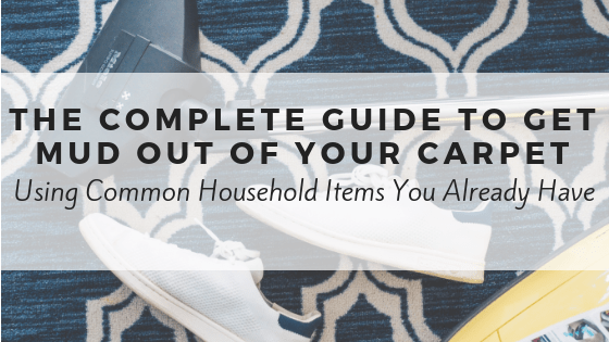 How to get mud out of your carpet