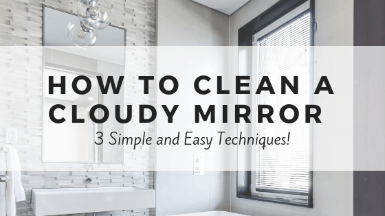How to clean cloudy mirrors