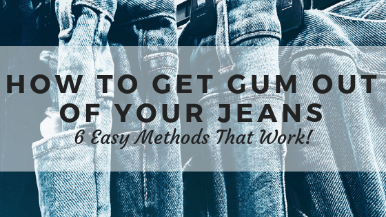 How to get gum out of your jeans.