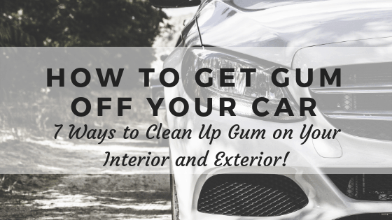 How to get gum off your car.
