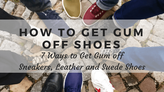 How to get gum off your shoes.