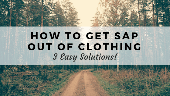 How to get sap out of clothing
