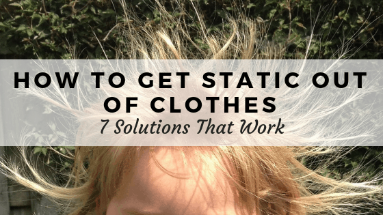 How to get static out of clothes