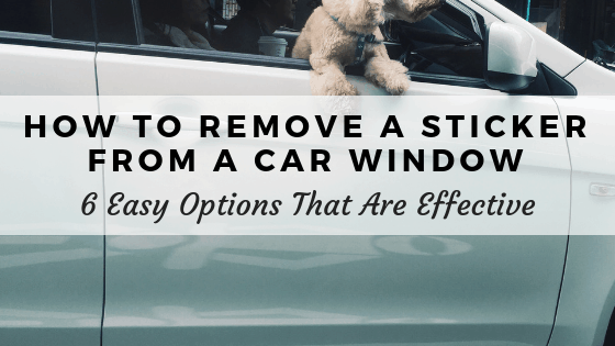 how to remove a sticker from a car window 6 easy options that are effective clean classy. Black Bedroom Furniture Sets. Home Design Ideas
